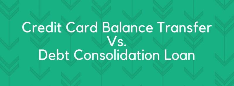 Credit Card Balance Transfer Vs Debt Consolidation Loan